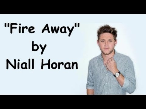 Niall Horan - Fire Away (Lyrics)