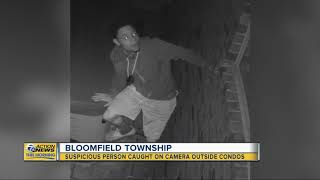 Suspicious person caught on camera outside condos in Bloomfield Twp