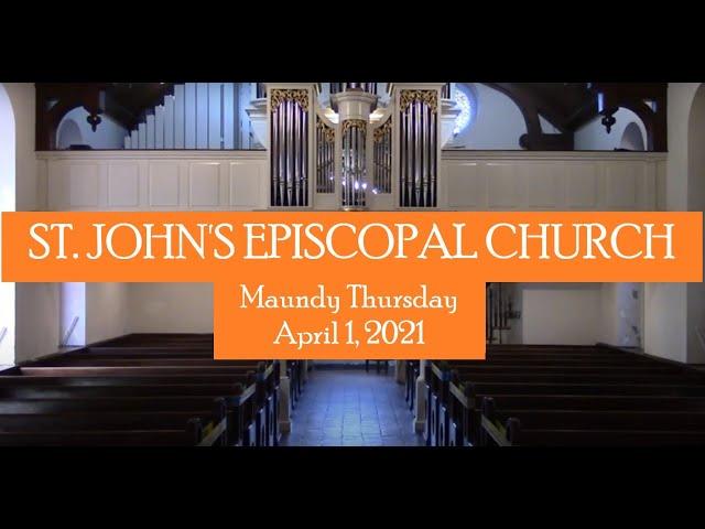 St. John's Maundy Thursday service April 1, 2021