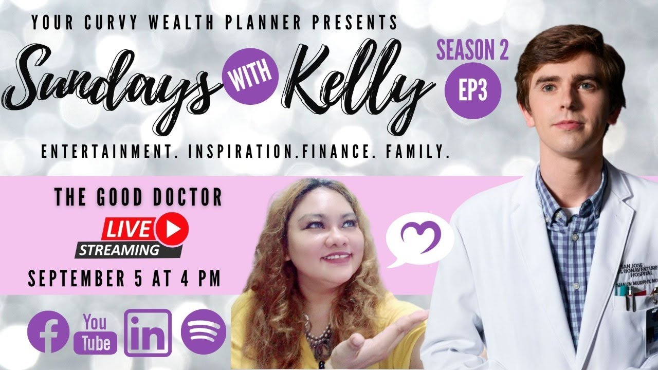 Download SUNDAYS WITH KELLY SEASON 2 EPISODE 3: THE GOOD DOCTOR