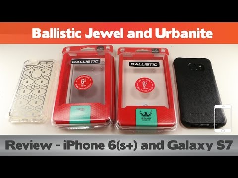 Ballistic Jewel Mirage and Urbanite Select Review - iPhone 6 and Galaxy S7 cases