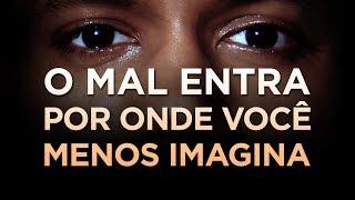 7 PORTAS POR ONDE O MAL ENTRA (VIGIE E ORE) - Pastor Antonio Junior