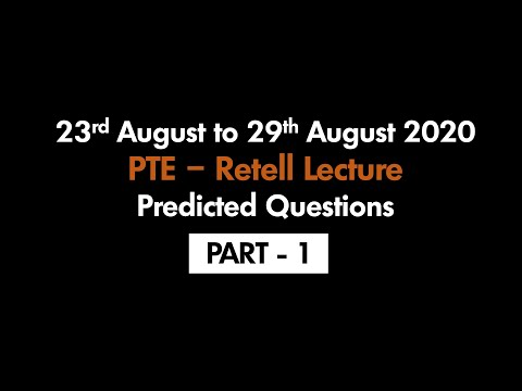 PTE - RETELL LECTURE (PART-1) | 23RD AUGUST TO 29TH AUGUST 2020 : PREDICTED QUESTIONS