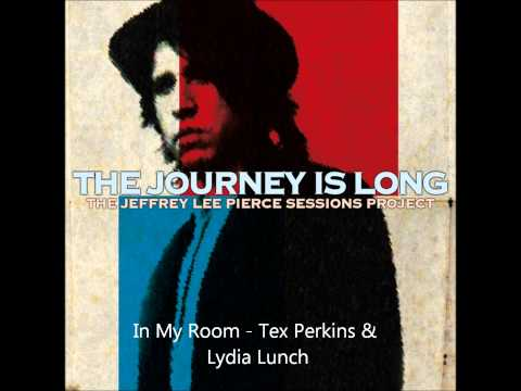 Tex Perkins & Lydia Lunch - In My Room | The Jeffrey Lee Pierce Sessions Project
