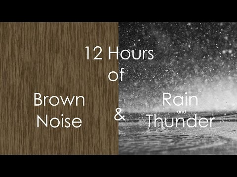 Brown Noise | Rain and Thunder - 12 Hour Ambient Mix for Sleeping, Studying, and Meditation | HD
