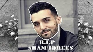 THE DEATH OF SHAM IDREES | ASK |