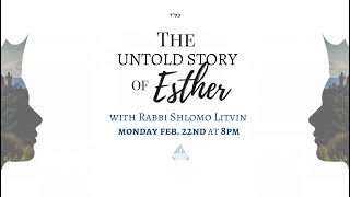 The Untold Story of Esther | A Community Purim Event on Zoom with Rabbi Shlomo Litvin