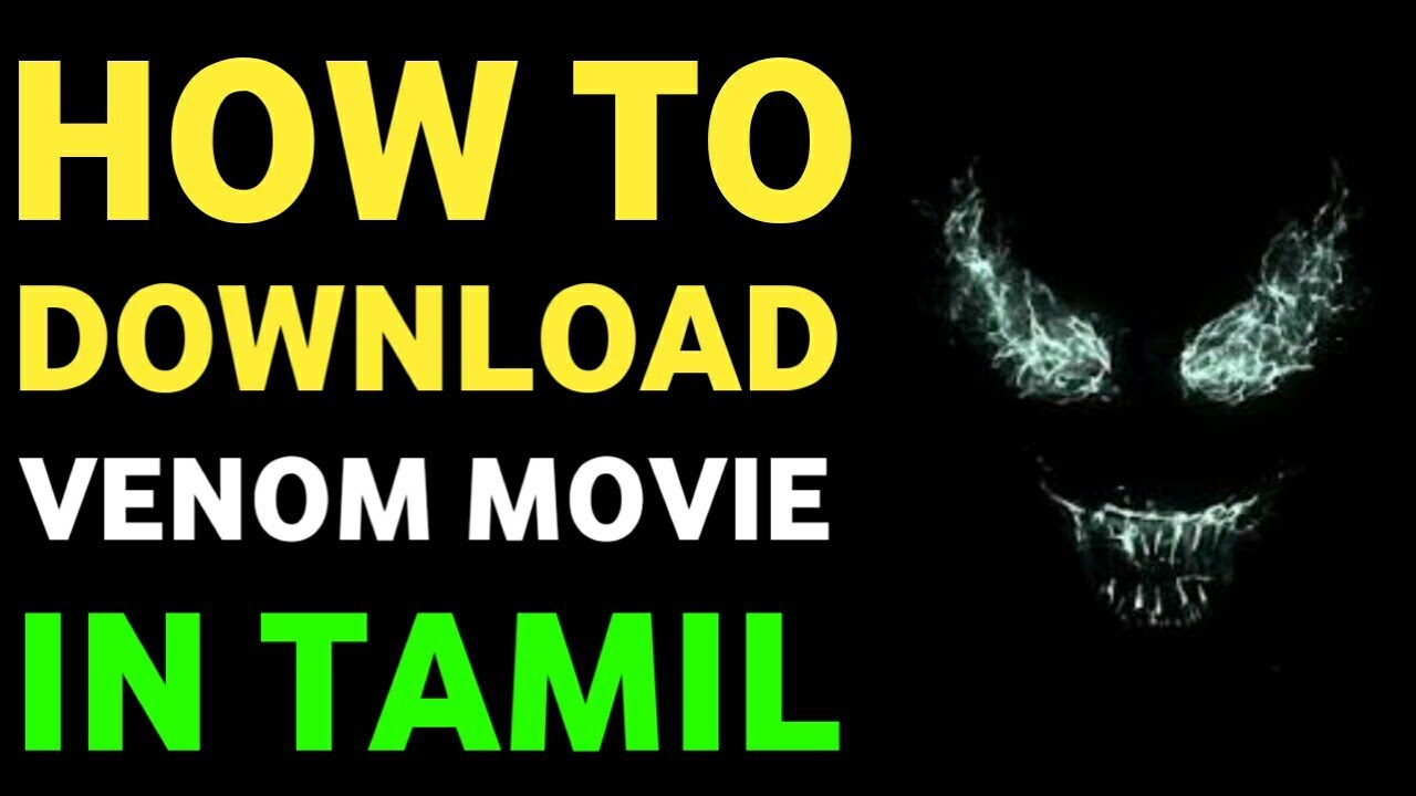 How to download venom movie in tamil (தமிழ்) youtube.