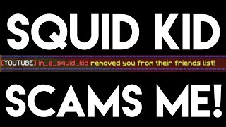 im a squid kid SCAMS me for 43 million coins