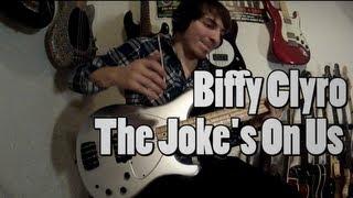 Biffy Clyro - The Joke's On Us [Bass Cover]