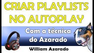 Baixar Criar playlist de músicas e colocar no Autoplay (técnica do Azarado).