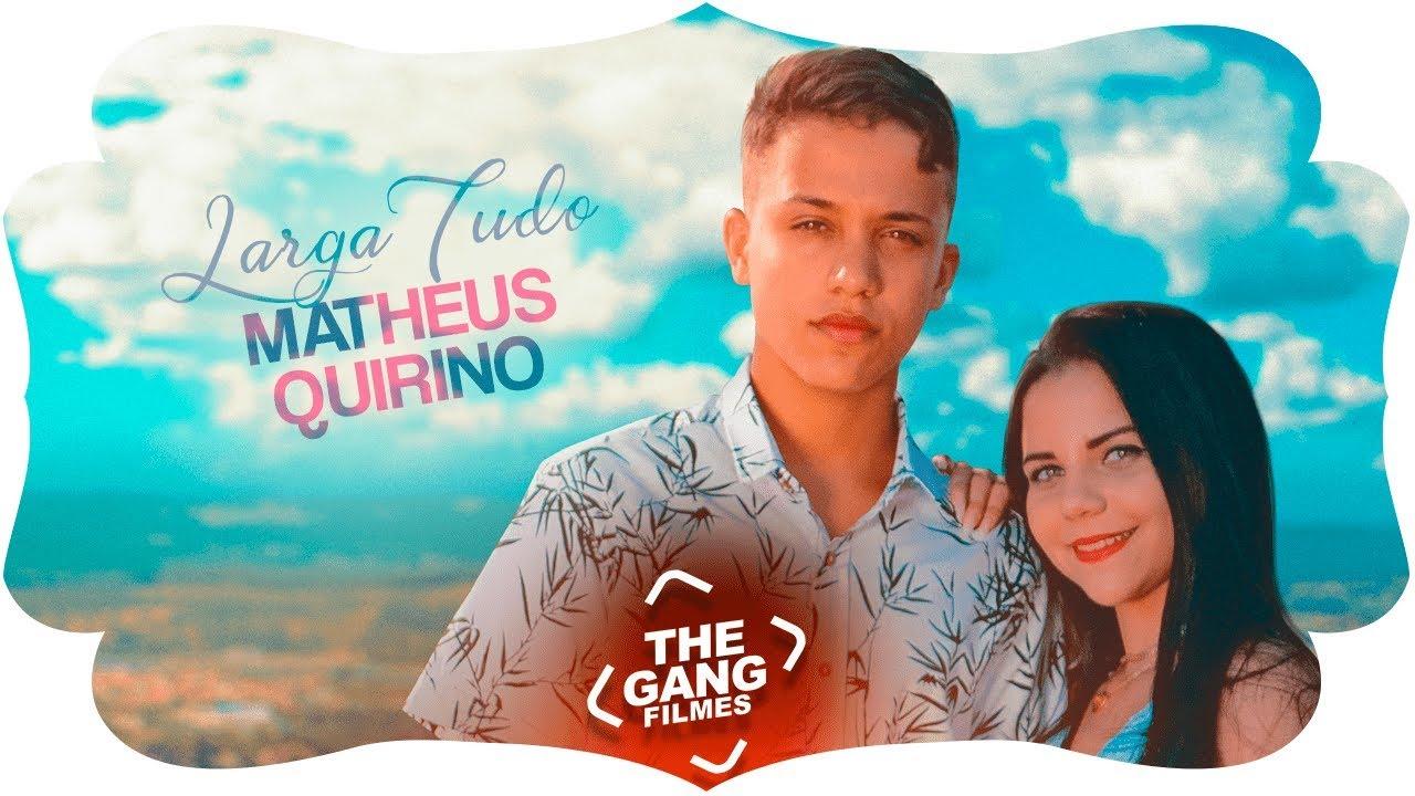 Matheus Quirino - Larga Tudo (Clipe Oficial)