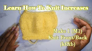 How to Increase and Decrease in Knitting [M1,kf &b, ssk, k2tog] Part 1