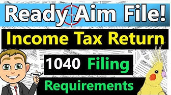 Income Tax Return Filing Requirements Explained! (How To Know When To File An Income Tax Return)
