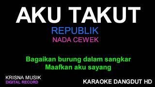 Download AKU TAKUT KARAOKE DANGDUT KOPLO HD NADA CEWEK