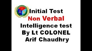 Initial Test Non Verbal Intelligence Test by Lt COLONEL (R) Arif Chaudhry