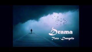 Video Toro & Dangelo - Drama download MP3, 3GP, MP4, WEBM, AVI, FLV April 2018