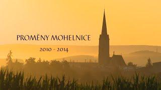 PROMĚNY MOHELNICE 2010 - 2014
