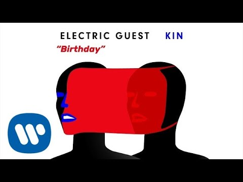 Electric Guest – Birthday (Official Audio)