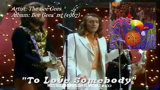 To Love Somebody - The Bee Gees (1967) FLAC Audio Remaster HD Video ~MetalGuruMessiah~