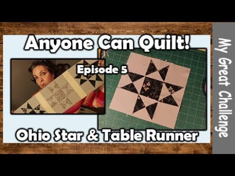 Anyone Can Quilt! || Episode 5 || Ohio Star Table Runner