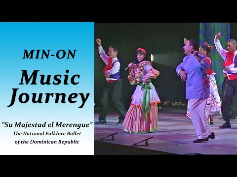 "【Min-On Music Journey】""Su Majestad el Merengue"" 