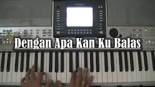 Dengan apa kan ku balas - Simphony Worship (Piano)