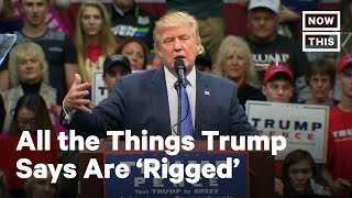 Everything Trump Loses Is 'Rigged' | NowThis