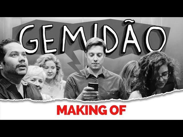 MAKING OF - GEMIDÃO