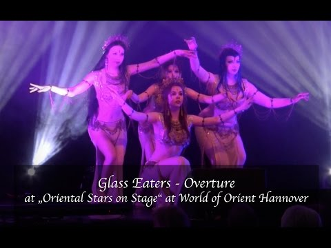 "Glass Eaters at World of Orient Hannover 2016 ""Oriental Stars on Stage"" - Overture"