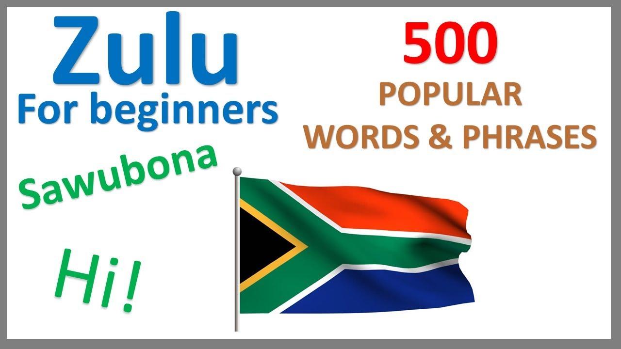 Zulu for beginners 500 popular words phrases youtube zulu for beginners 500 popular words phrases m4hsunfo