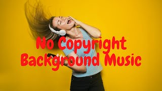 Safe No Copyright Background Music for youtube videos