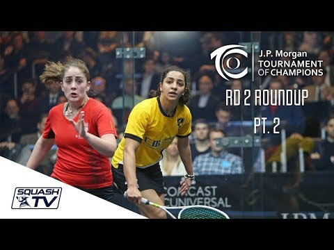 Squash: Tournament of Champions 2018 - Women's Rd 2 Roundup [Pt.2]