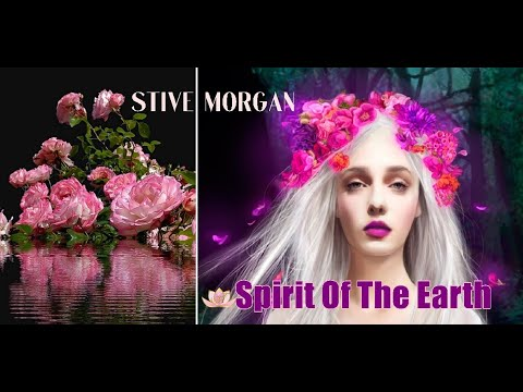 Spirit Of The Earth - STIVE MORGAN  [4K]