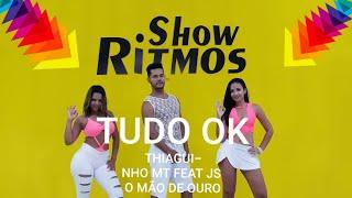 Baixar Tudo Ok - Thiaguinho MT feat Mila e JS O Mão de Ouro - Show Ritmos - Coreografia