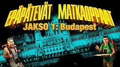 Epäpätevät Matkaoppaat - Jakso 1: Budapest