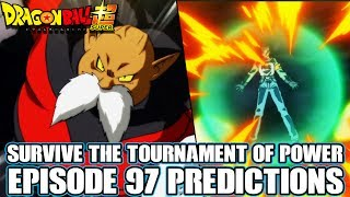 Dragon Ball Super Episode 97 Predictions! Survive! The Tournament Of Power Begins At Last!