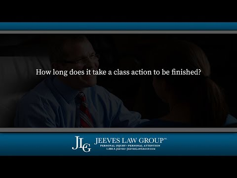How long does it take a class action to be finished?