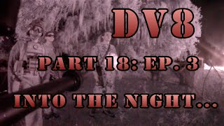 Airsoft War - DV8 - Part 18: Ep. 3 - Into the night