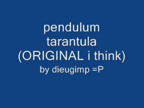 tarantula- pendulum