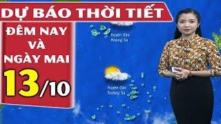 Dự Báo Thời Tiết Hôm Nay và Ngày Mai (13/10/2018) | Dự báo thời tiết 3 ngày tới