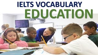 Vocabulary you MUST have for IELTS test band 8| Topic education