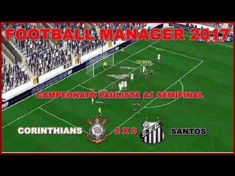 ⚽Corinthians 2x0 Santos Semifinal Paulista A1 Football Manager 2017⚽.