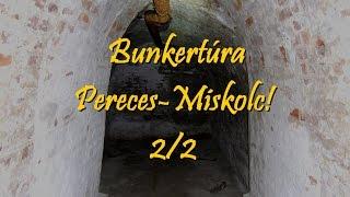 Elhagyatva Miskolcon. Elhagyatott bunkerek Perecesen és Misko…