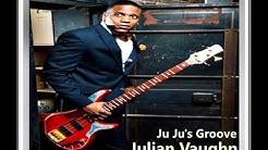 Julian Vaughn  -  Ju Ju's Groove