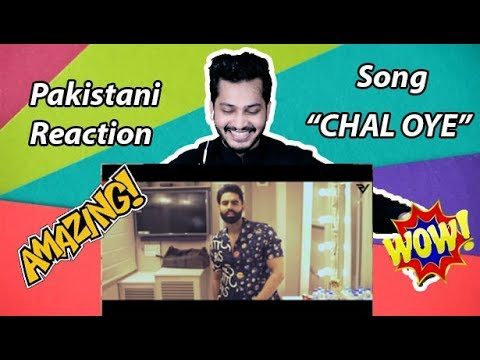 Chal Oye (Official Video) Parmish Verma | Desi Crew | Pakistani Reaction | Latest Punjabi Songs 2019