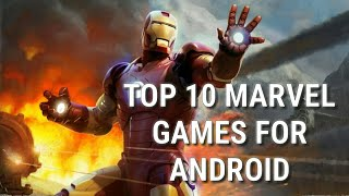 TOP 10 MARVEL GAMES FOR ANDROID