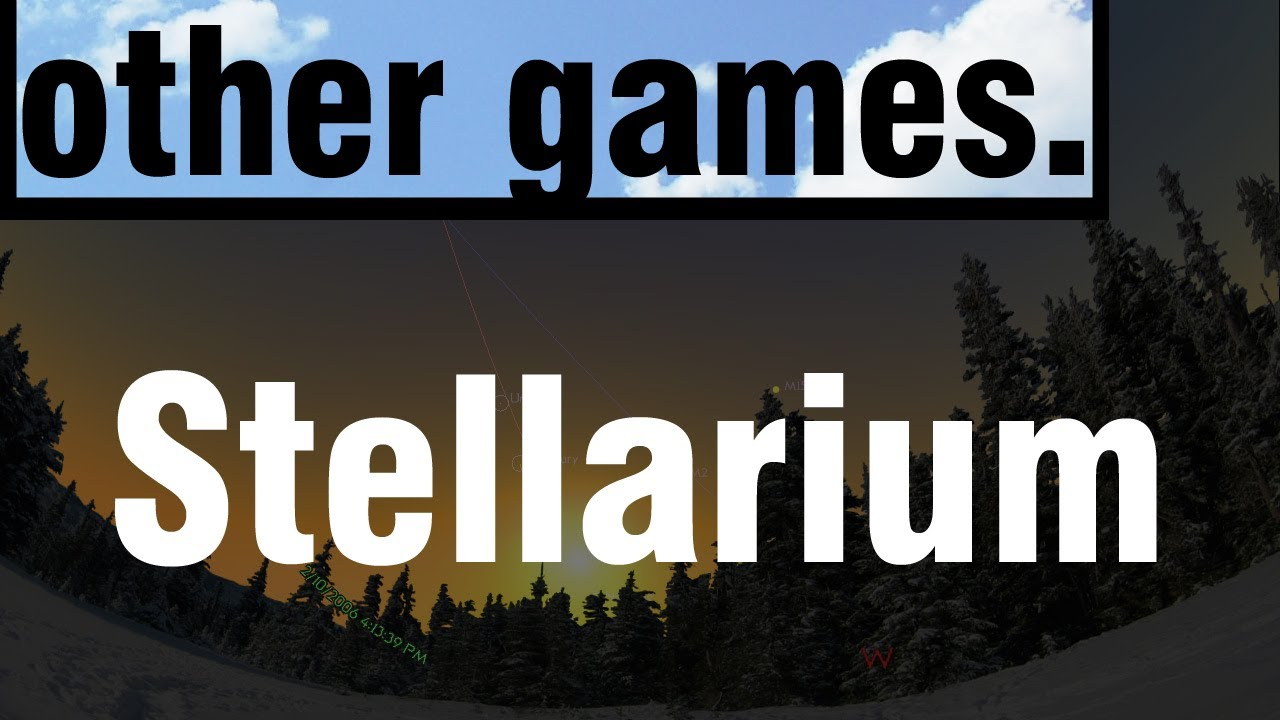 | Other Games | Stellarium!