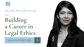 HerMasterclass - Building a career in legal ethics (Pt. 1)