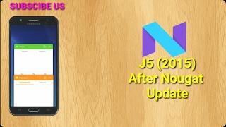 j5 2015 after nougat update 2017 sstech